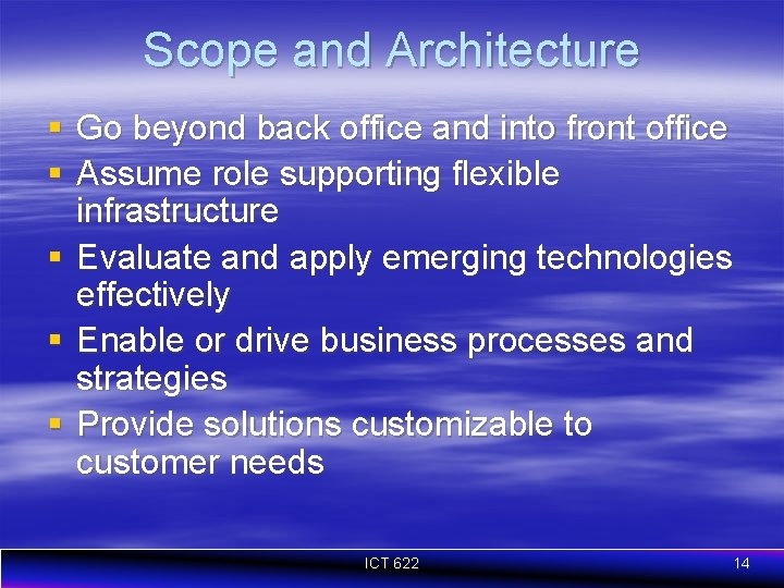 Scope and Architecture § Go beyond back office and into front office § Assume
