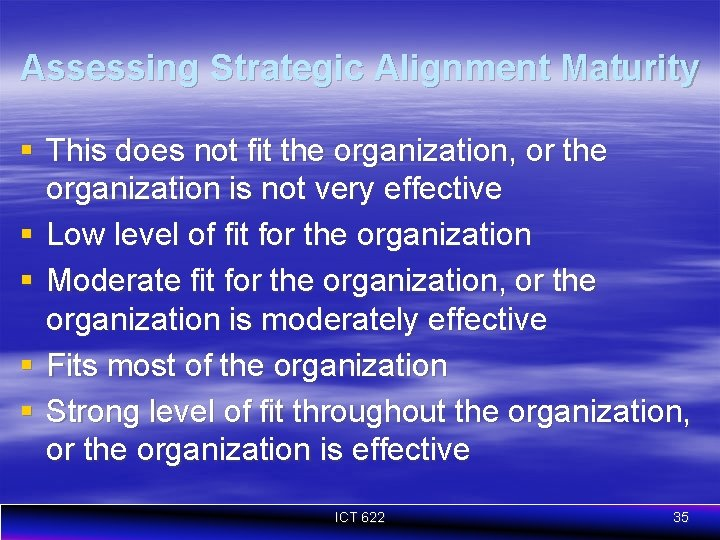 Assessing Strategic Alignment Maturity § This does not fit the organization, or the organization