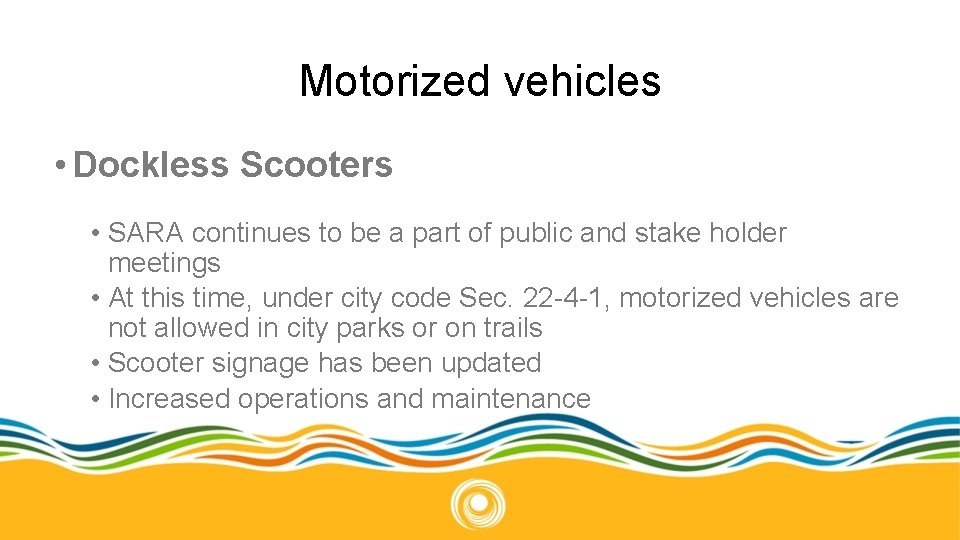 Motorized vehicles • Dockless Scooters • SARA continues to be a part of public