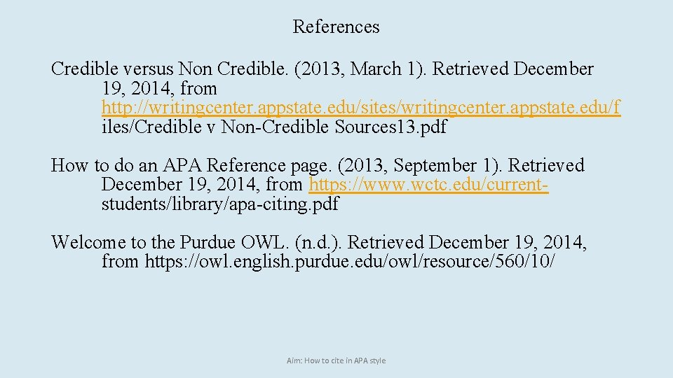 References Credible versus Non Credible. (2013, March 1). Retrieved December 19, 2014, from http:
