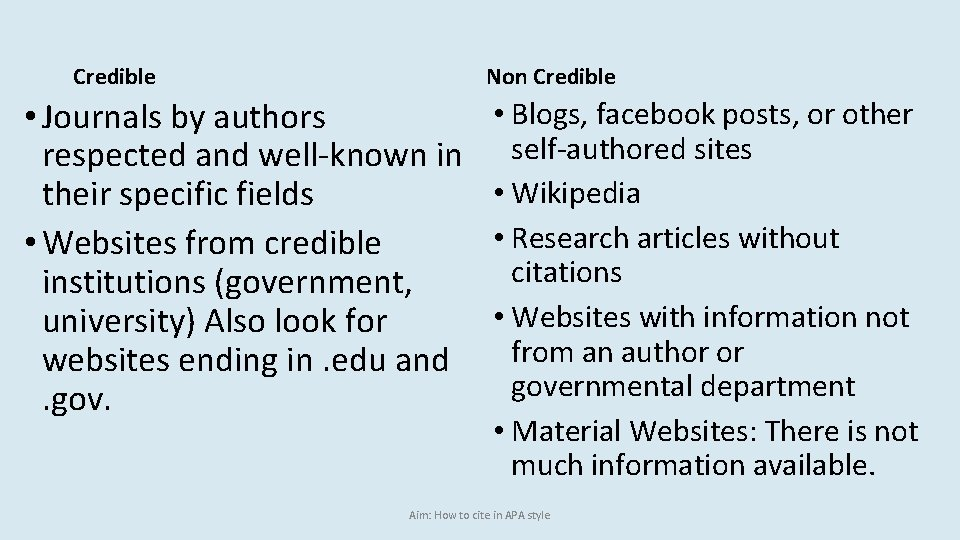 Credible Non Credible • Journals by authors respected and well-known in their specific fields