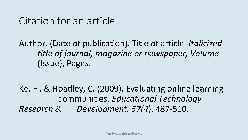 Citation for an article Author. (Date of publication). Title of article. Italicized title of