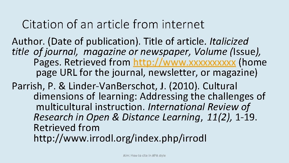 Citation of an article from internet Author. (Date of publication). Title of article. Italicized