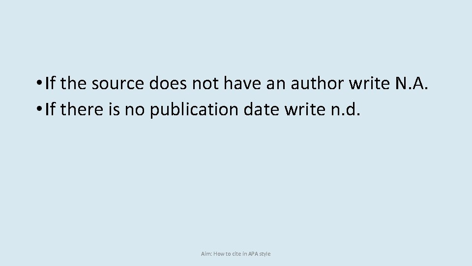 • If the source does not have an author write N. A. •