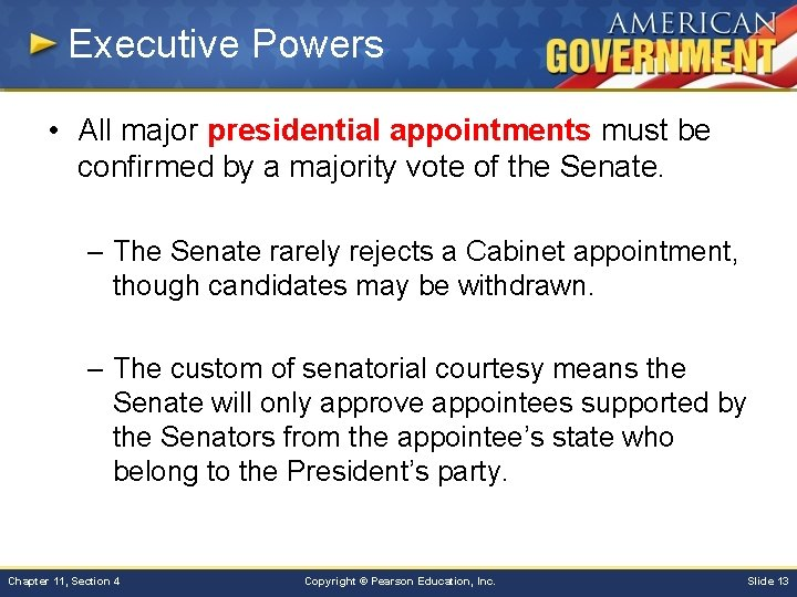 Executive Powers • All major presidential appointments must be confirmed by a majority vote