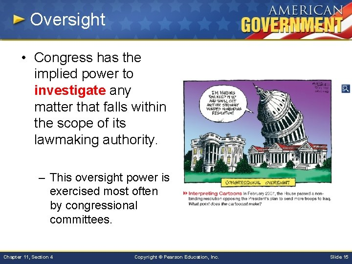 Oversight • Congress has the implied power to investigate any matter that falls within