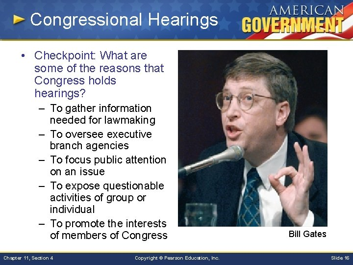 Congressional Hearings • Checkpoint: What are some of the reasons that Congress holds hearings?