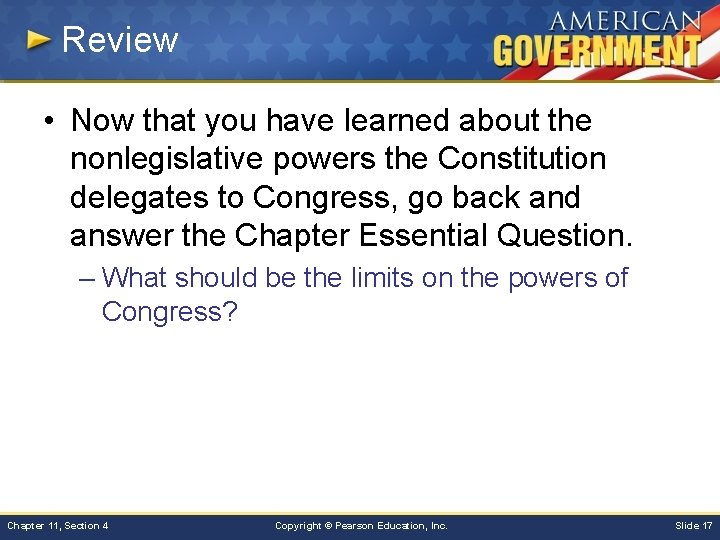 Review • Now that you have learned about the nonlegislative powers the Constitution delegates