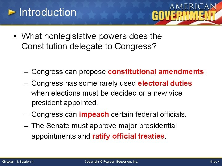 Introduction • What nonlegislative powers does the Constitution delegate to Congress? – Congress can