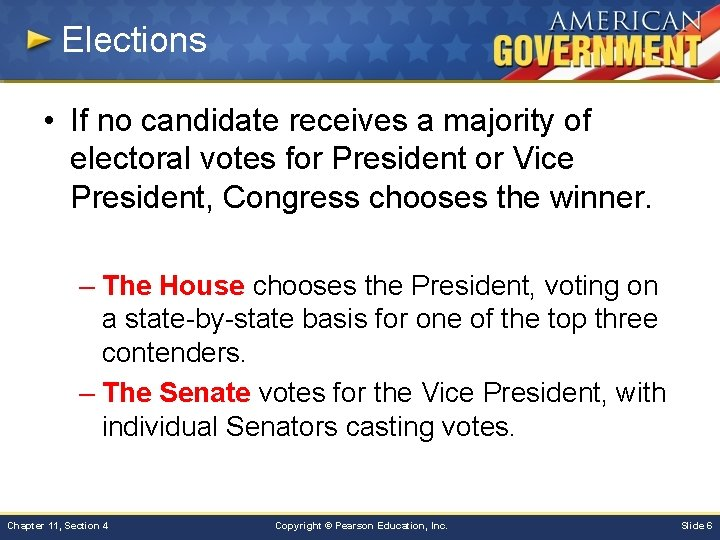 Elections • If no candidate receives a majority of electoral votes for President or
