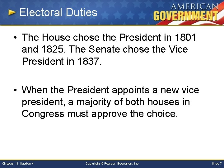 Electoral Duties • The House chose the President in 1801 and 1825. The Senate
