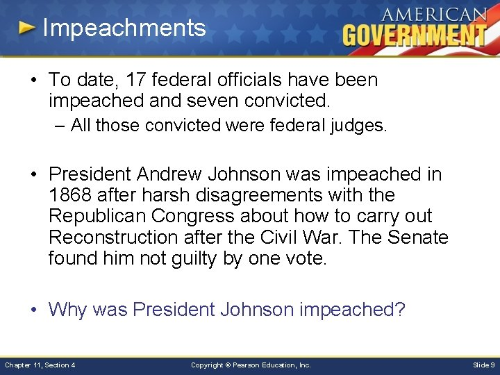Impeachments • To date, 17 federal officials have been impeached and seven convicted. –