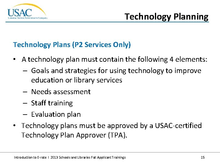 Technology Planning Technology Plans (P 2 Services Only) • A technology plan must contain