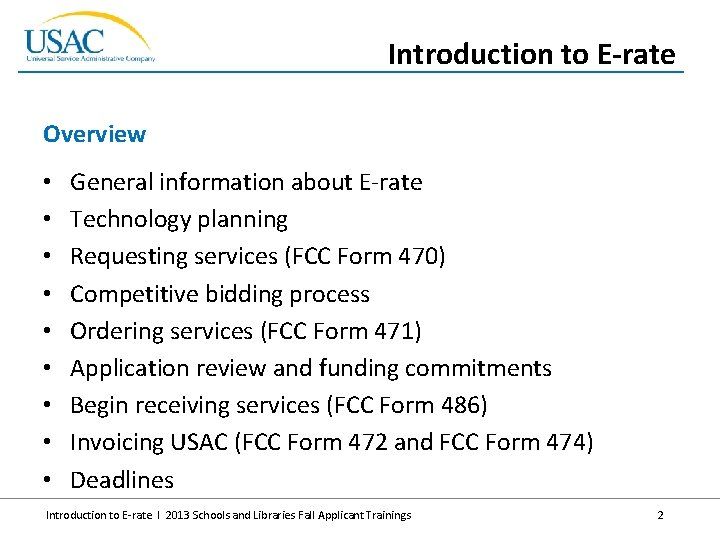 Introduction to E-rate Overview • • • General information about E-rate Technology planning Requesting