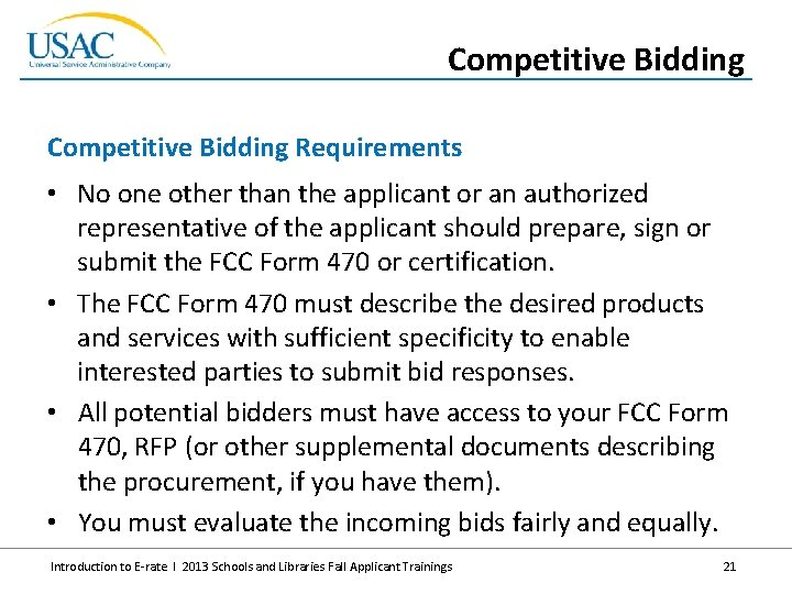 Competitive Bidding Requirements • No one other than the applicant or an authorized representative