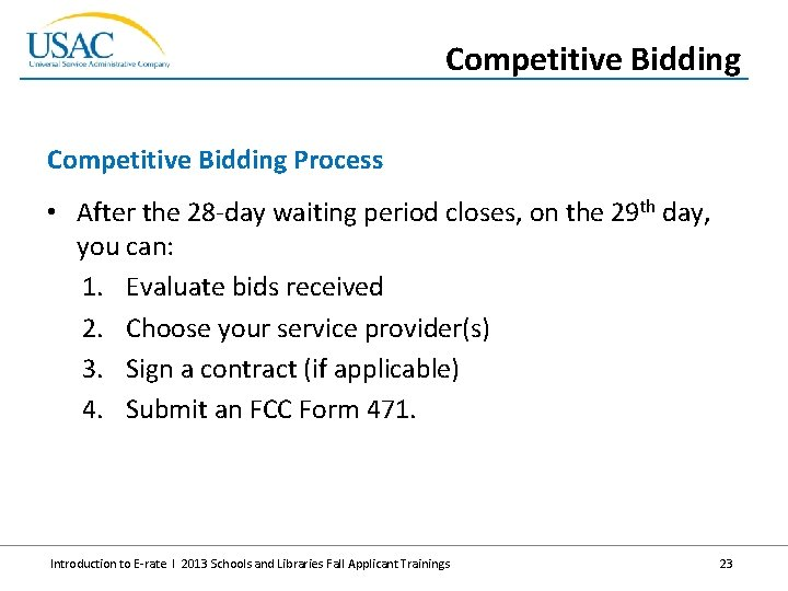 Competitive Bidding Process • After the 28 -day waiting period closes, on the 29