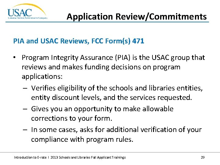 Application Review/Commitments PIA and USAC Reviews, FCC Form(s) 471 • Program Integrity Assurance (PIA)