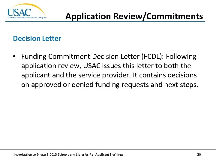 Application Review/Commitments Decision Letter • Funding Commitment Decision Letter (FCDL): Following application review, USAC
