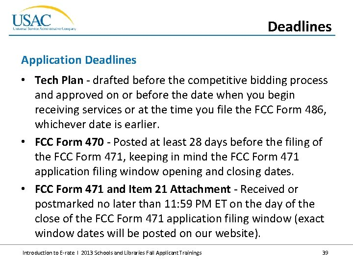 Deadlines Application Deadlines • Tech Plan - drafted before the competitive bidding process and