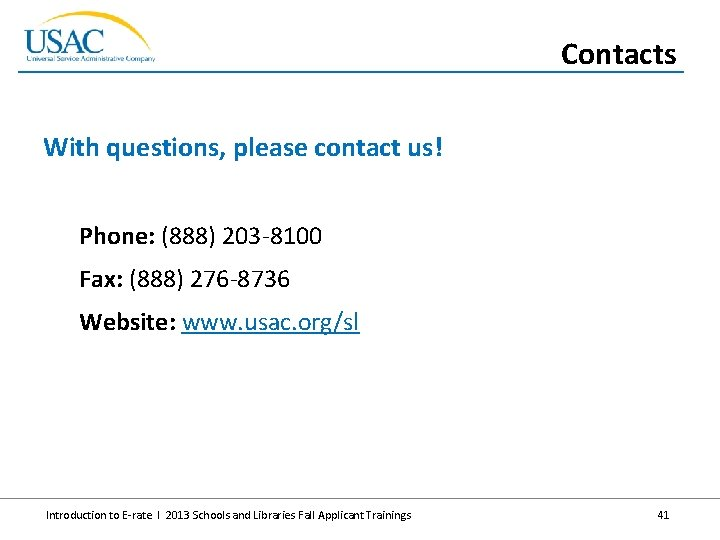 Contacts With questions, please contact us! Phone: (888) 203 -8100 Fax: (888) 276 -8736