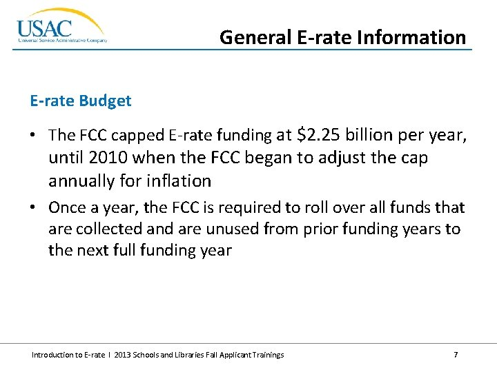 General E-rate Information E-rate Budget • The FCC capped E-rate funding at $2. 25