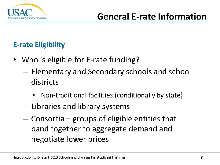 General E-rate Information E-rate Eligibility • Who is eligible for E-rate funding? – Elementary