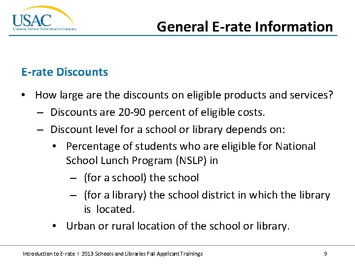 General E-rate Information E-rate Discounts • How large are the discounts on eligible products