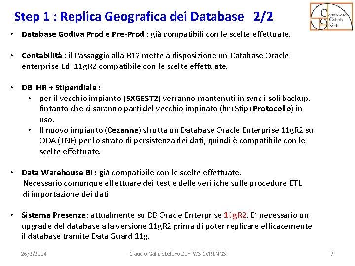 Step 1 : Replica Geografica dei Database 2/2 • Database Godiva Prod e Pre-Prod