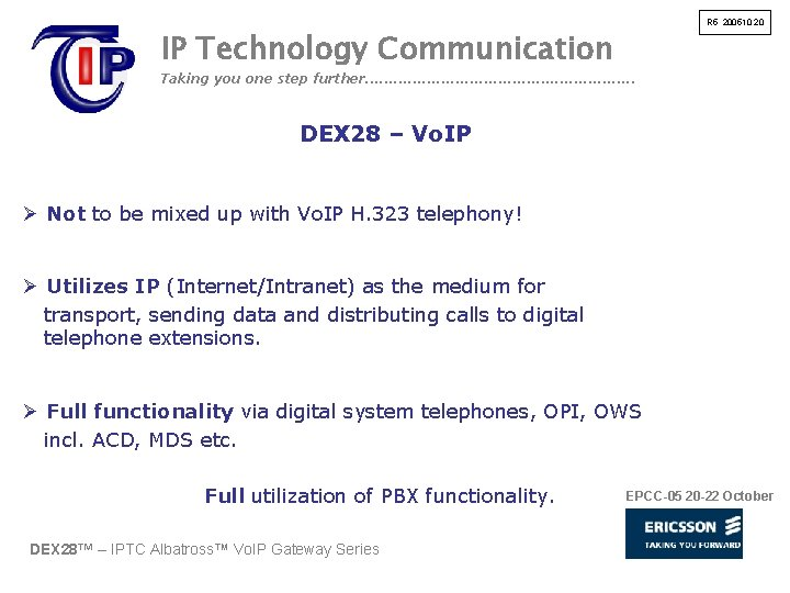 R 5 200510 20 IP Technology Communication Taking you one step further. . .