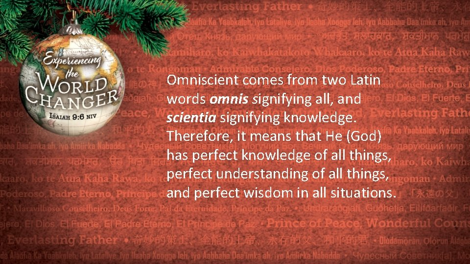 Omniscient comes from two Latin words omnis signifying all, and scientia signifying knowledge. Therefore,