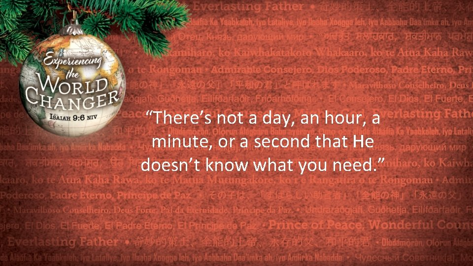"""""""There's not a day, an hour, a minute, or a second that He doesn't"""