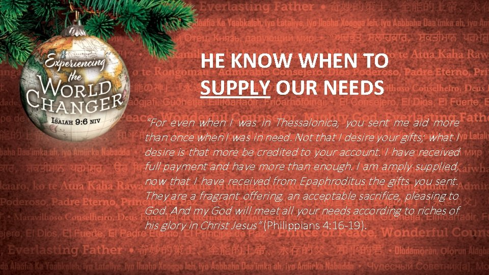 """HE KNOW WHEN TO SUPPLY OUR NEEDS """"For even when I was in Thessalonica,"""