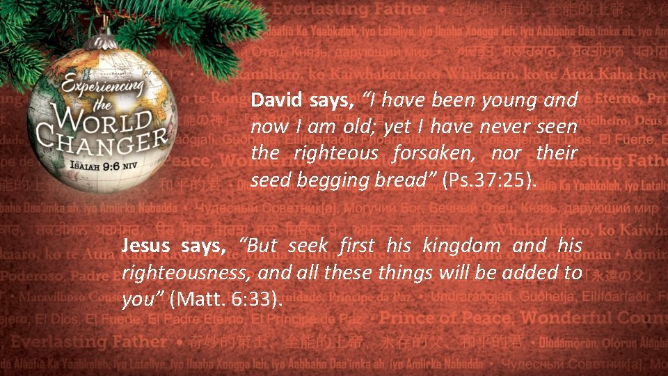 """David says, """"I have been young and now I am old; yet I have"""