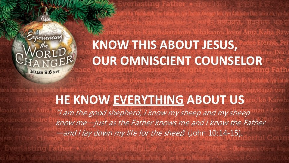 """KNOW THIS ABOUT JESUS, OUR OMNISCIENT COUNSELOR HE KNOW EVERYTHING ABOUT US """"I am"""