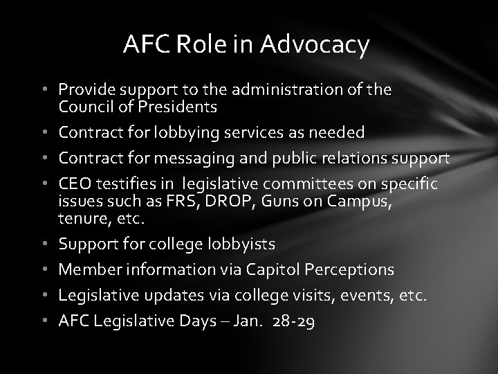 AFC Role in Advocacy • Provide support to the administration of the Council of