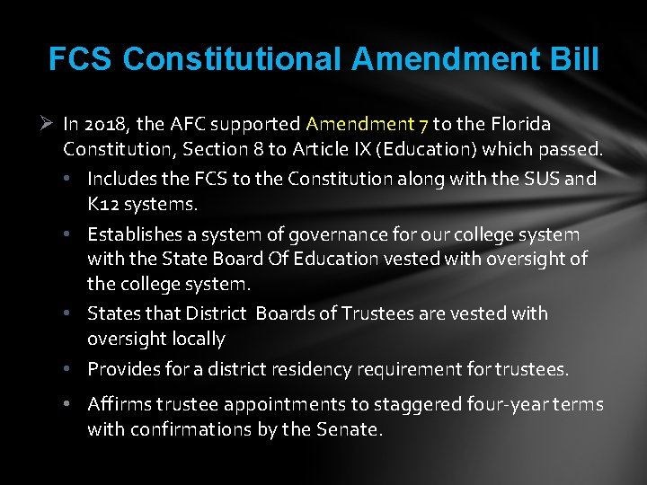 FCS Constitutional Amendment Bill Ø In 2018, the AFC supported Amendment 7 to the