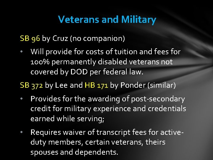 Veterans and Military SB 96 by Cruz (no companion) • Will provide for costs