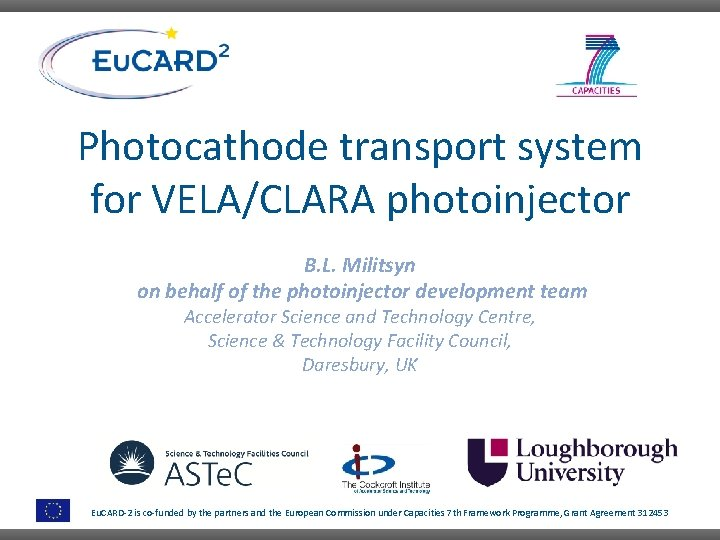 Photocathode transport system for VELA/CLARA photoinjector B. L. Militsyn on behalf of the photoinjector