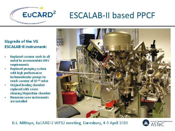 ESCALAB-II based PPCF Upgrade of the VG ESCALAB-II instrument: • • Replaced vacuum seals