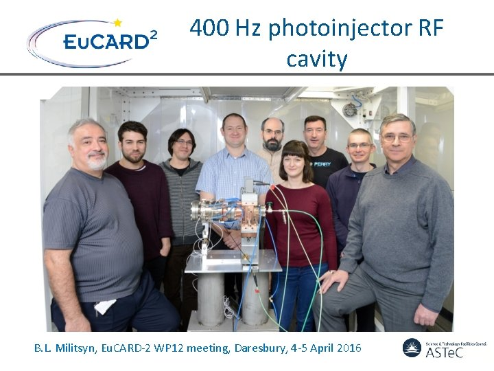400 Hz photoinjector RF cavity B. L. Militsyn, Eu. CARD-2 WP 12 meeting, Daresbury,