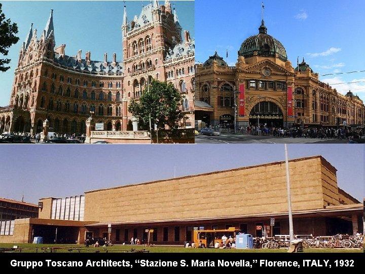 "Gruppo Toscano Architects, ""Stazione S. Maria Novella, "" Florence, ITALY, 1932"