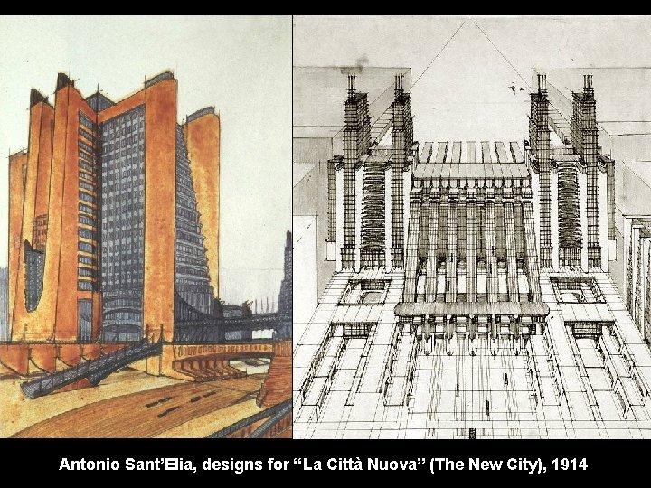 """Antonio Sant'Elia, designs for """"La Città Nuova"""" (The New City), 1914"""