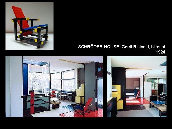 SCHRÖDER HOUSE, Gerrit Rietveld, Utrecht 1924