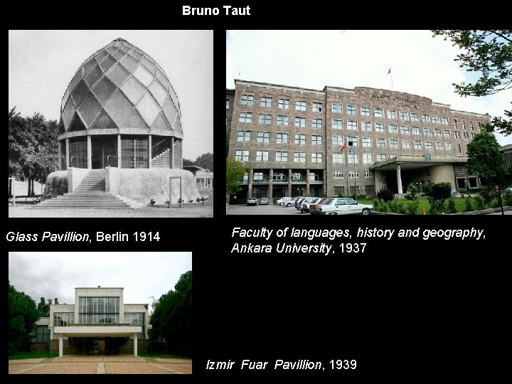 Bruno Taut Glass Pavillion, Berlin 1914 Faculty of languages, history and geography, Ankara University,