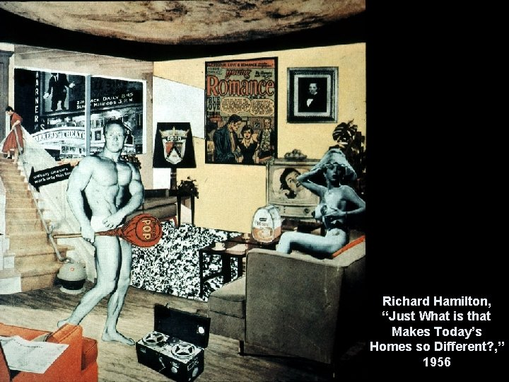 """Richard Hamilton, """"Just What is that Makes Today's Homes so Different? , """" 1956"""