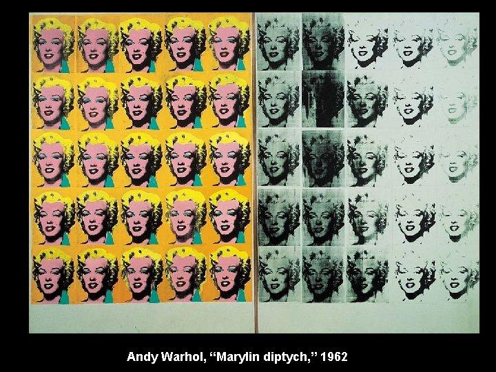"Andy Warhol, ""Marylin diptych, "" 1962"