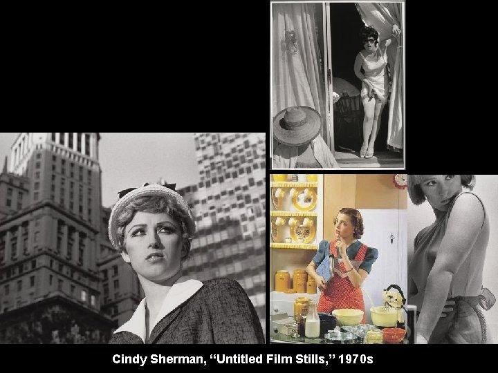 "Cindy Sherman, ""Untitled Film Stills, "" 1970 s"