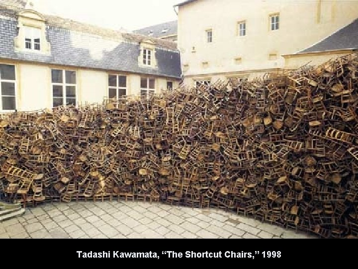 """Tadashi Kawamata, """"The Shortcut Chairs, """" 1998"""