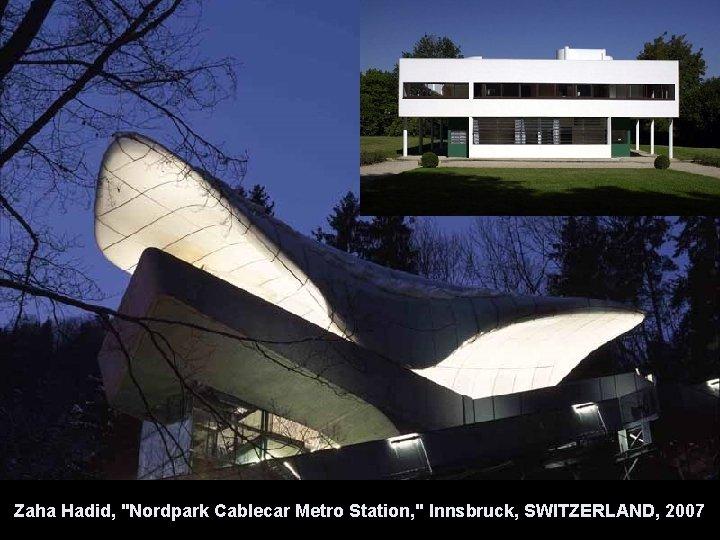 "Zaha Hadid, ""Nordpark Cablecar Metro Station, "" Innsbruck, SWITZERLAND, 2007"
