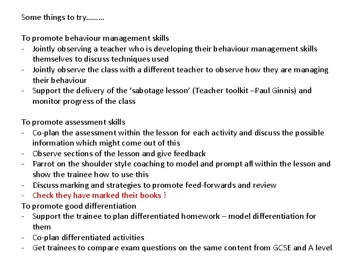 Some things to try……… To promote behaviour management skills - Jointly observing a teacher